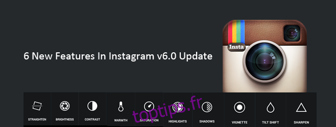 6 nouvelles fonctionnalités d'édition de photos ajoutées dans la mise à jour Instagram v6.0