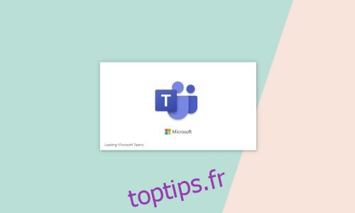 Comment réparer Microsoft Teams bloqué lors du chargement