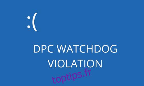 RÉPARER l'erreur de VIOLATION DPC WATCHDOG (Solutions de travail 2021)