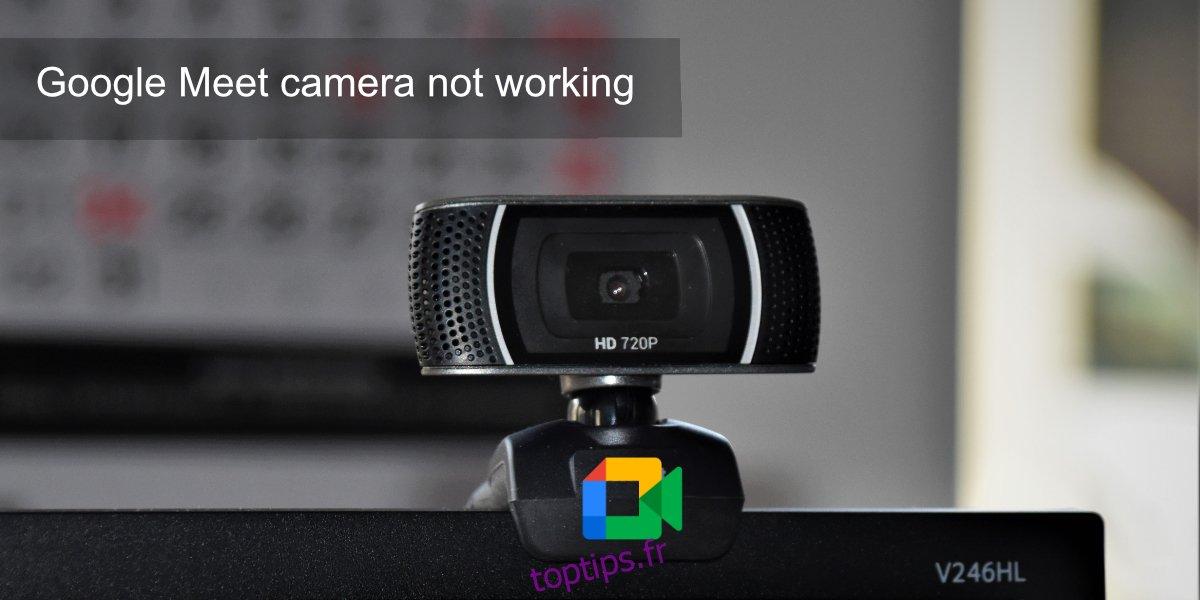 Comment réparer la caméra Google Meet ne fonctionne pas