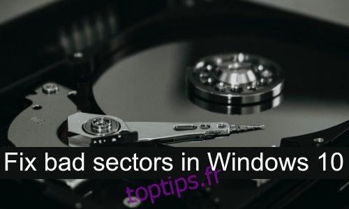 Comment réparer les secteurs défectueux dans Windows 10